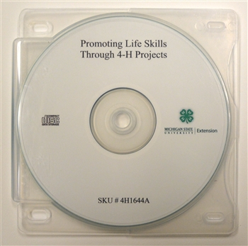 Promoting Life Skills through 4-H Projects Workshop CD (4H1644A)