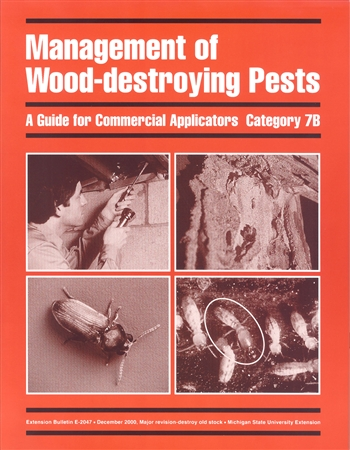 Management of Wood-Destroying Pests: Commercial Applicators - Category 7B (E2047)