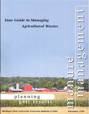 Manure Management:Your Guide to Managing Agricultural Wastes - Planning gets Results (E2682)