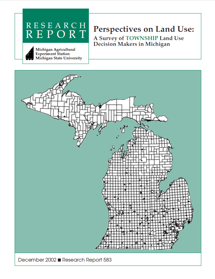 Perspectives on Land Use: A Survey of Township Land Use Decision Makers in Michigan