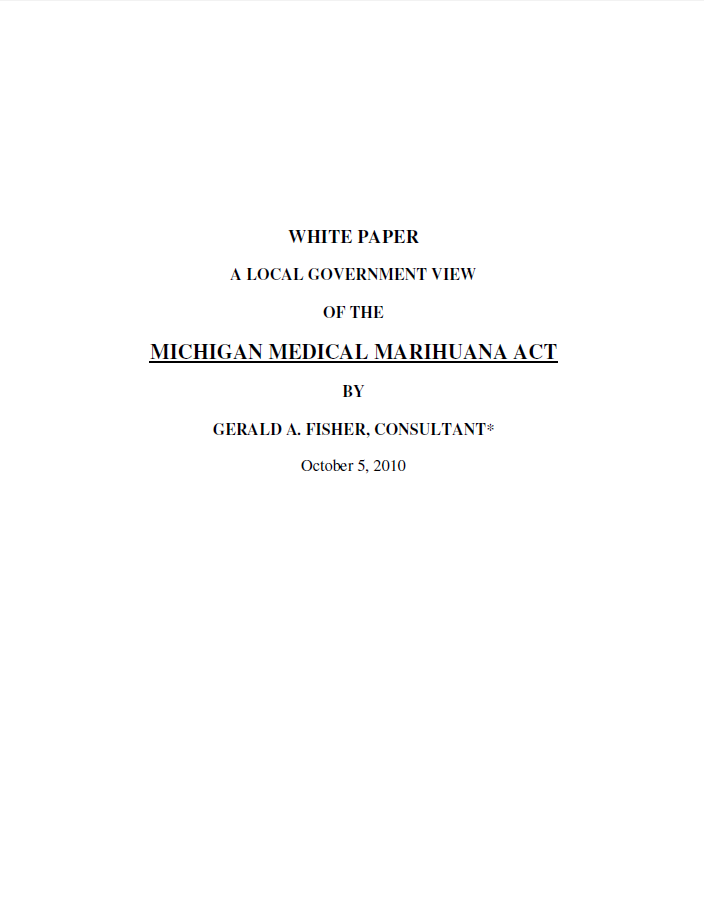 White Paper, A Local Government View Of the Michigan Medical Marihuana Act